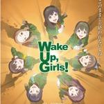 TVアニメ「Wake Up, Girls!」ゲーム化決定…『アイマス SideM』のオルトプラスが開発